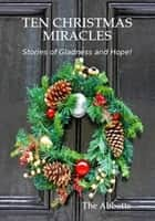 Ten Christmas Miracles ebook by The Abbotts