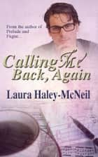 Calling Me Back, Again ebook by Laura Haley-McNeil