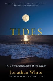Tides - The Science and Spirit of the Ocean 電子書 by Jonathan White, Peter Matthiessen