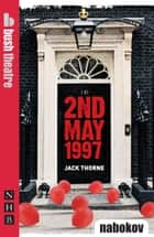 2nd May 1997 (NHB Modern Plays) ebook by Jack Thorne