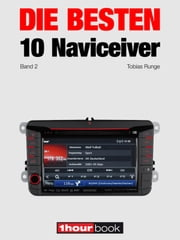 Die besten 10 Naviceiver - 1hourbook ebook by Tobias Runge,Guido Randerath