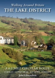 Walking Around Britain The Lake District Around Wordsworths Walks: An 8 mile circular route from Pelter Bridge visiting Loughrigg Tarn, Grasmere lake and Rydal Water ebook by John Edmondson