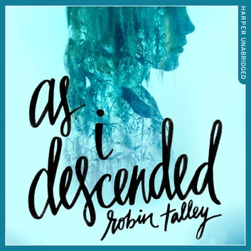 As I Descended audiobook by Robin Talley