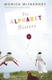 The Alphabet Sisters - A Novel ebook by Monica McInerney