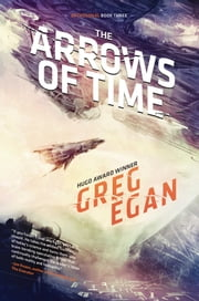 Arrows of Time ebook by Greg Egan