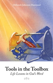 Tools in the Toolbox ebook by Deborah Johnson Harwood