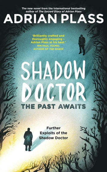 Shadow Doctor: The Past Awaits (Shadow Doctor Series) - Further Exploits of the Shadow Doctor ebook by Adrian Plass