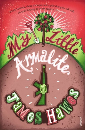My Little Armalite ebook by James Hawes