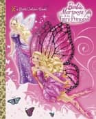 Mariposa and the Fairy Princess (Barbie) ebook by Mary Tillworth,Golden Books
