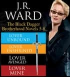 J.R. Ward The Black Dagger Brotherhood Novels 5-8 ebook by J.R. Ward