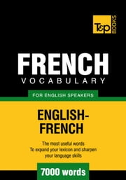 French Vocabulary for English Speakers - 7000 Words ebook by Andrey Taranov