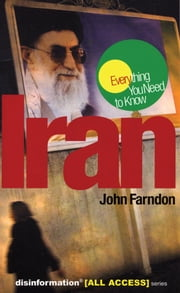 Iran - Everything You Need to Know ebook by John Farndon