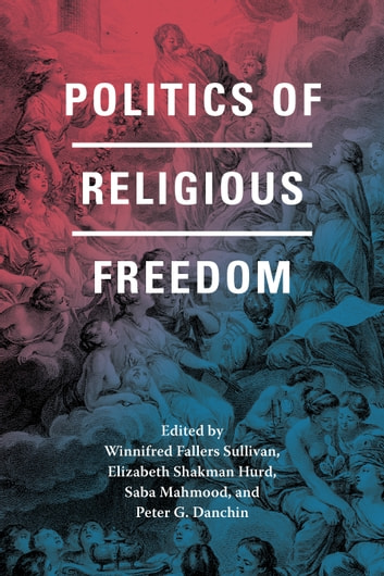 Politics of Religious Freedom ebook by