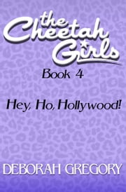 Hey, Ho, Hollywood! ebook by Deborah Gregory