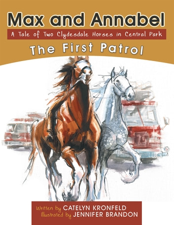 Max and Annabel - The First Patrol ebook by Catelyn Kronfeld