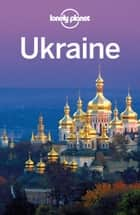 Lonely Planet Ukraine ebook by Lonely Planet,Marc Di Duca,Leonid Ragozin