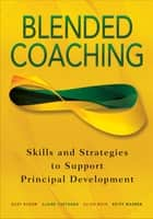 Blended Coaching ebook by Gary S. Bloom,Claire L. Castagna,Ellen R. Moir,Betsy Warren