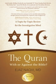 The Quran: With or Against the Bible? - A Topic-by-Topic Review for the Investigative Mind ebook by Ejaz Naqvi, MD