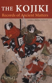 The Kojiki - Records of Ancient Matters ebook by
