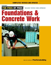 Foundations and Concrete Work ebook by Editors of Fine Homebuilding