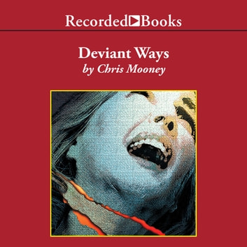 Deviant Ways audiobook by Chris Mooney