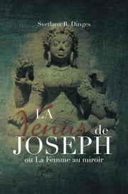 LA VENUS de JOSEPH - on La Femme au miroir ebook by Svetlana R. Dinges