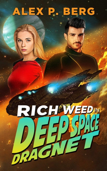 Deep Space Dragnet ebook by Alex P. Berg