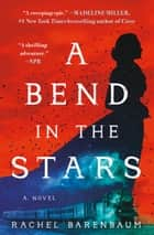 A Bend in the Stars ebook by Rachel Barenbaum