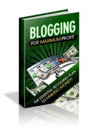 Blogging For Maximum Profit ebook by Anonymous