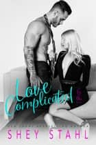 Love Complicated ebook by Shey Stahl
