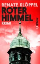 Roter Himmel - Kriminalroman ebook by Renate Klöppel