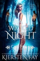 A Wicked Night (Creatures of Darkness 2) A Coraline Conwell Novel ebook by Kiersten Fay