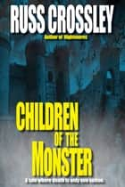 Children of the Monster ebook by Russ Crossley
