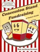 Concession Stand Fundraising ebook by Rick and Becky Kraemer