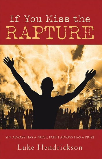 If you miss the rapture ebook by luke hendrickson 9781973601418 if you miss the rapture ebook by luke hendrickson fandeluxe Choice Image