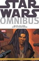 Star Wars Omnibus Quinlan Vos Jedi in Darkness ebook by John Ostrander, Pat Mills