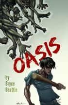Oasis ebook by Bryce Beattie