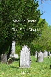 About a Death - The Final Chapter ebook by MCA