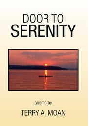 Door To Serenity ebook by Terry A. Moan