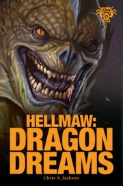 Hellmaw: Dragon Dreams ebook by Eric Belisle,Bill Pusztai,Chris A Jackson