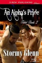 An Alpha's Pride ebook by Glenn, Stormy