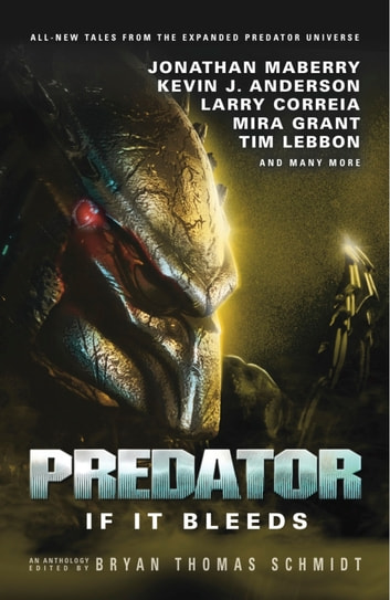 Predator: If It Bleeds ebook by Andrew Mayne,Mira Grant,Kevin J. Anderson,Jonathan Maberry