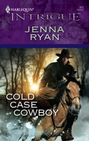 Cold Case Cowboy ebook by Jenna Ryan