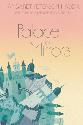 Palace Of Mirrors Ebook By Margaret Peterson Haddix 9781442402508