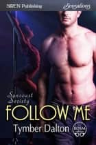 Follow Me ebook by Tymber Dalton