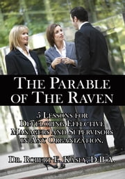 The Parable of The Raven ebook by Dr. Robert E. Kasey D.B.A.