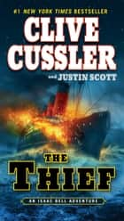 The Thief ebook by Clive Cussler, Justin Scott