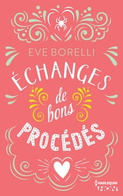 Echanges de bons procédés eBook by Eve Borelli