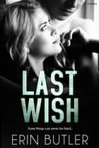 Last Wish ebook by Erin Butler