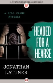 Headed for a Hearse ebook by Jonathan Latimer